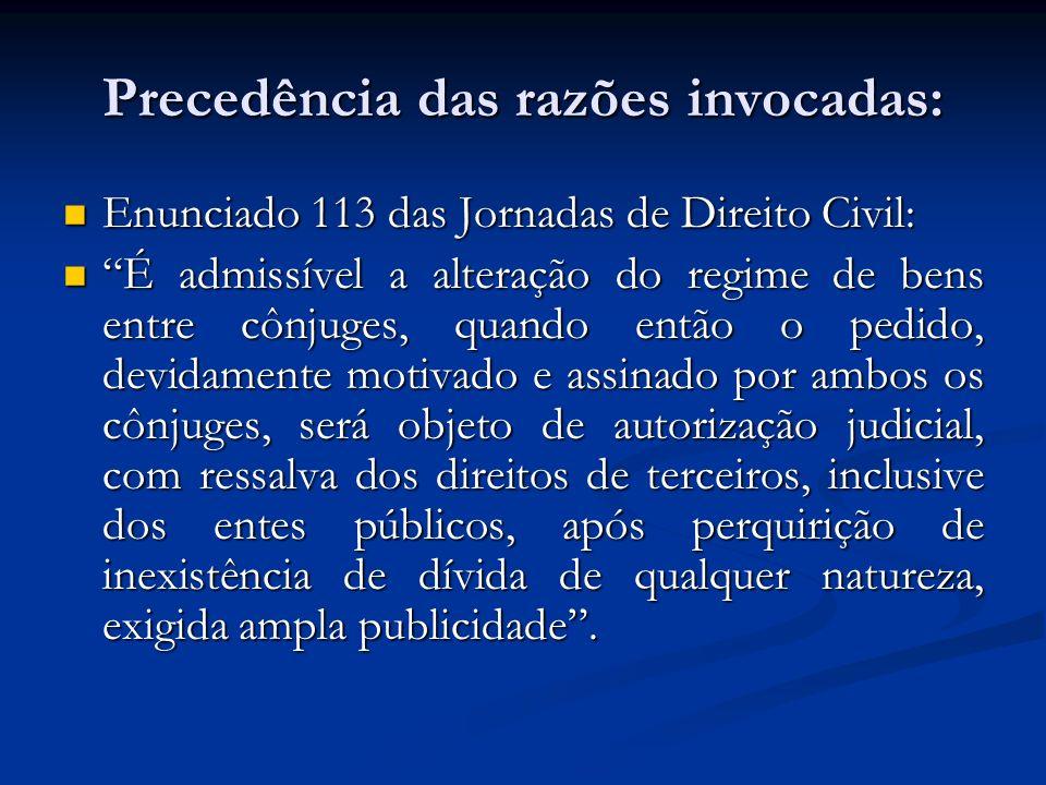 Precedência das razões invocadas: Enunciado 113 das Jornadas de Direito Civil: Enunciado 113 das Jornadas de Direito Civil: É admissível a alteração d