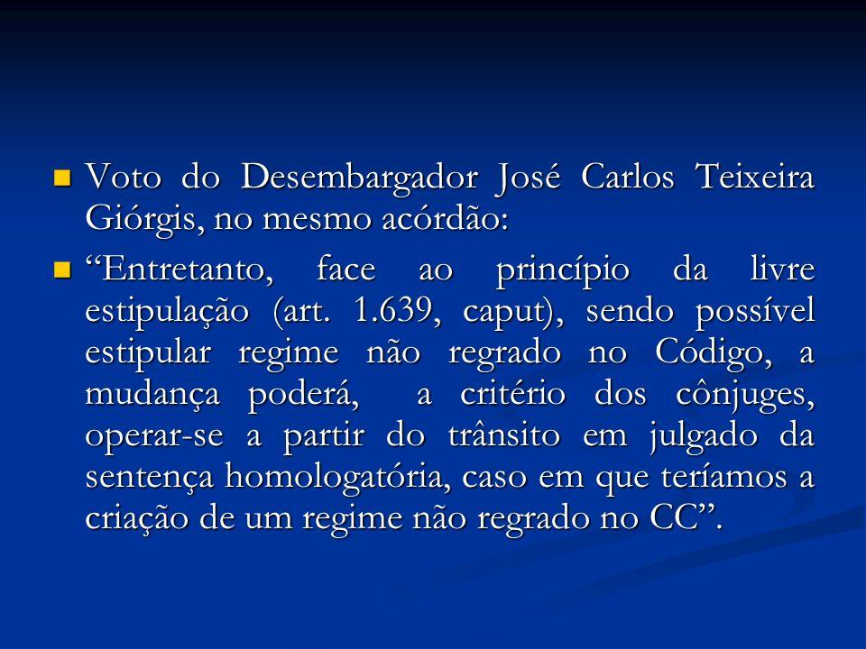 Voto do Desembargador José Carlos Teixeira Giórgis, no mesmo acórdão: Voto do Desembargador José Carlos Teixeira Giórgis, no mesmo acórdão: Entretanto