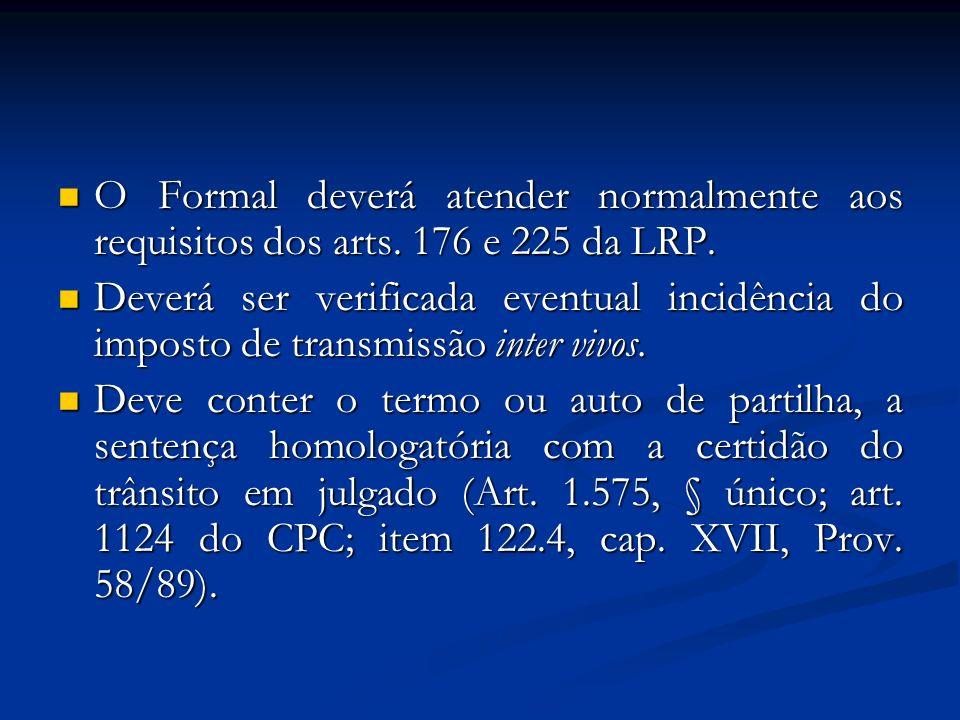 O Formal deverá atender normalmente aos requisitos dos arts. 176 e 225 da LRP. O Formal deverá atender normalmente aos requisitos dos arts. 176 e 225