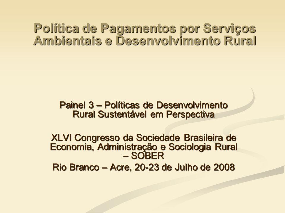 Política de Pagamentos por Serviços Ambientais e Desenvolvimento Rural Painel 3 – Políticas de Desenvolvimento Rural Sustentável em Perspectiva XLVI C