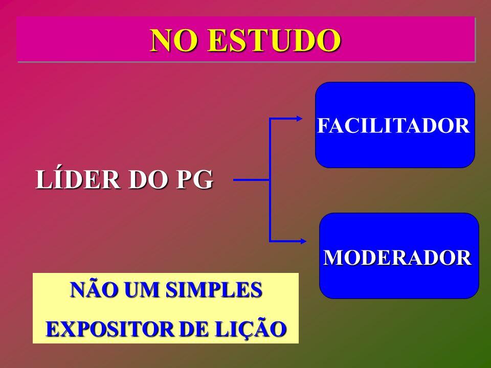 NO ESTUDO LÍDER DO PG FACILITADOR MODERADOR NÃO UM SIMPLES EXPOSITOR DE LIÇÃO