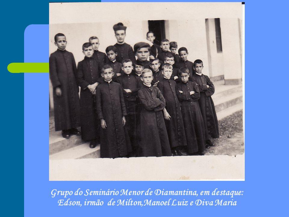 Grupo do Seminário Menor de Diamantina, em destaque: Edson, irmão de Milton,Manoel Luiz e Diva Maria
