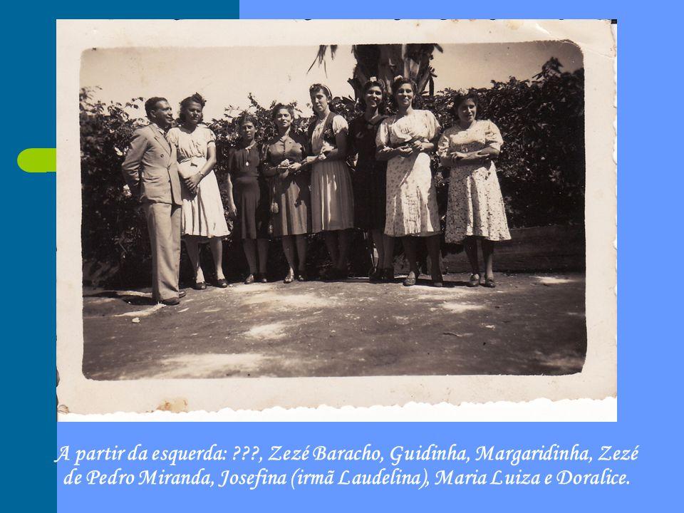 A partir da esquerda: ???, Zezé Baracho, Guidinha, Margaridinha, Zezé de Pedro Miranda, Josefina (irmã Laudelina), Maria Luiza e Doralice.