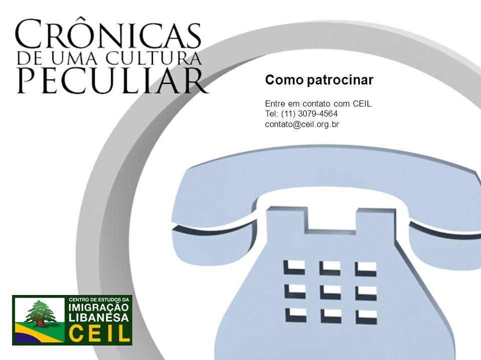 Como patrocinar Entre em contato com CEIL Tel: (11) 3079-4564 contato@ceil.org.br