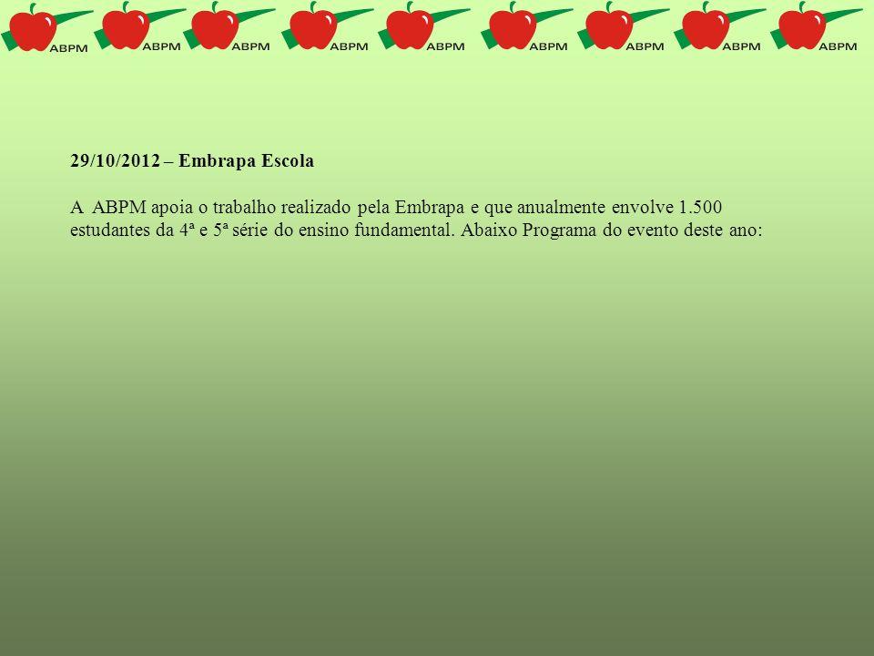 29/10/2012 – Embrapa Escola A ABPM apoia o trabalho realizado pela Embrapa e que anualmente envolve 1.500 estudantes da 4ª e 5ª série do ensino fundam