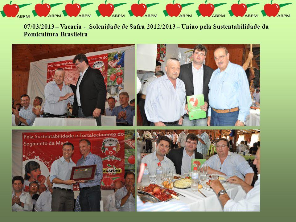 07/03/2013 – Vacaria - Solenidade de Safra 2012/2013 – União pela Sustentabilidade da Pomicultura Brasileira