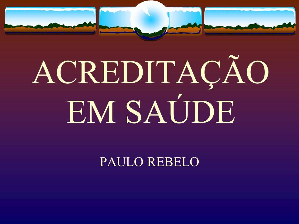 ACREDITAÇÃO EM SAÚDE PAULO REBELO