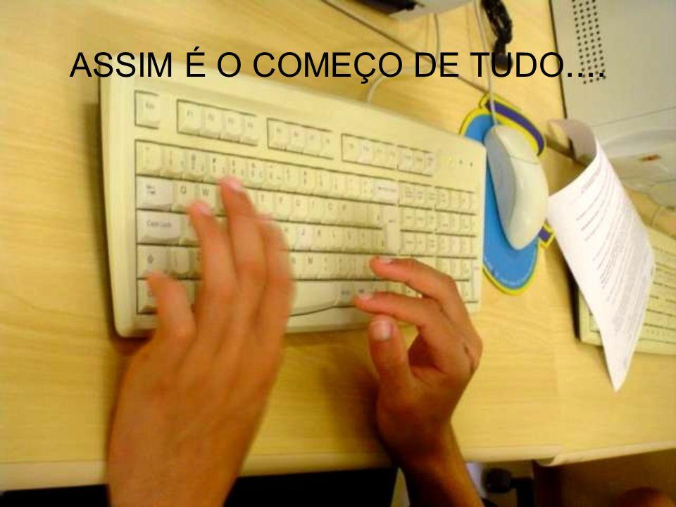 ASSIM É O COMEÇO DE TUDO....