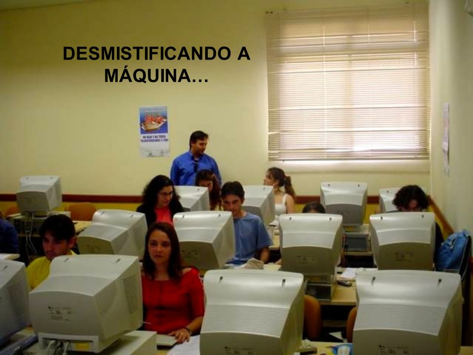 DESMISTIFICANDO A MÁQUINA…