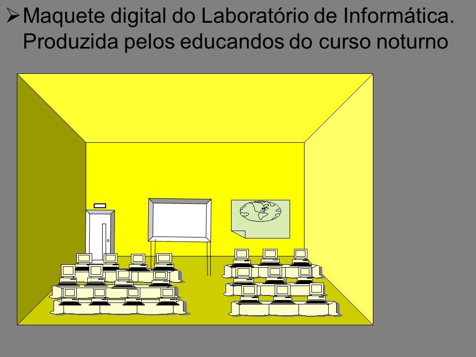 Maquete digital do Laboratório de Informática. Produzida pelos educandos do curso noturno