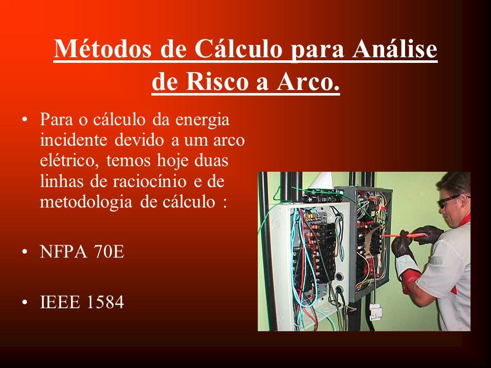 NFPA 70E A NFPA 70E possui equacoes para cálculo da energía de um arco como tambem do risco de fogo.