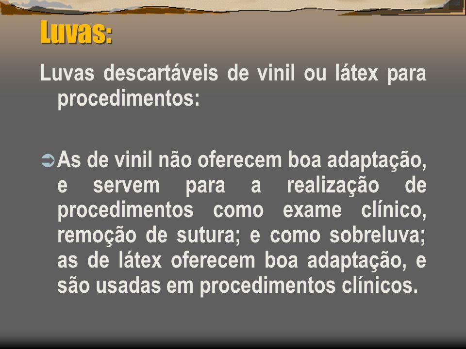 Luvas descartáveis de vinil ou látex para procedimentos: As de vinil não oferecem boa adaptação, e servem para a realização de procedimentos como exam