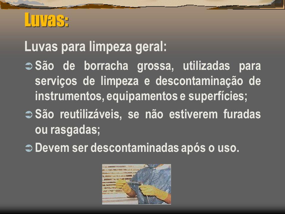 Luvas: Luvas para limpeza geral: São de borracha grossa, utilizadas para serviços de limpeza e descontaminação de instrumentos, equipamentos e superfí