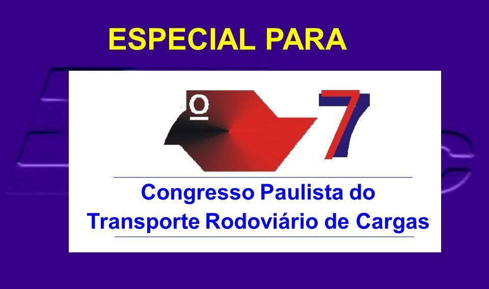 Congresso Paulista do Transporte Rodoviário de Cargas ESPECIAL PARA