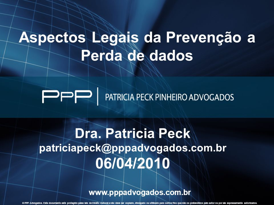 2010 PPP Advogados. Todos os direitos reservados. WWW.PPPADVOGADOS.COM.BR 1 © PPP Advogados. Este documento está protegido pelas leis de Direito Autor