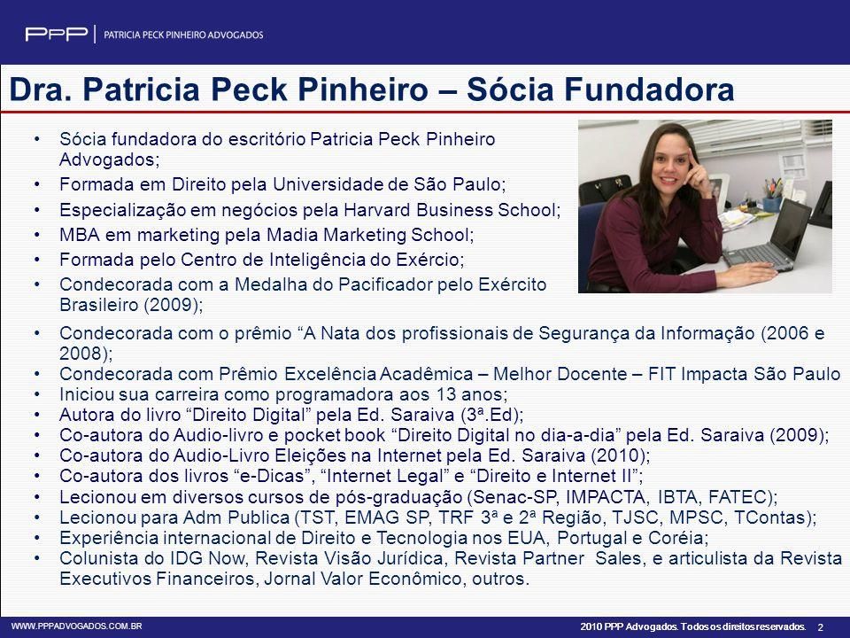 2010 PPP Advogados. Todos os direitos reservados. WWW.PPPADVOGADOS.COM.BR 2 Sócia fundadora do escritório Patricia Peck Pinheiro Advogados; Formada em