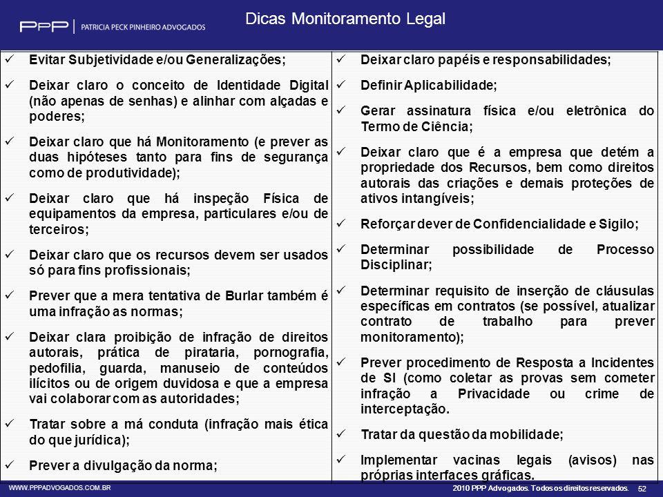 2010 PPP Advogados. Todos os direitos reservados. WWW.PPPADVOGADOS.COM.BR 52 Evitar Subjetividade e/ou Generalizações; Deixar claro o conceito de Iden