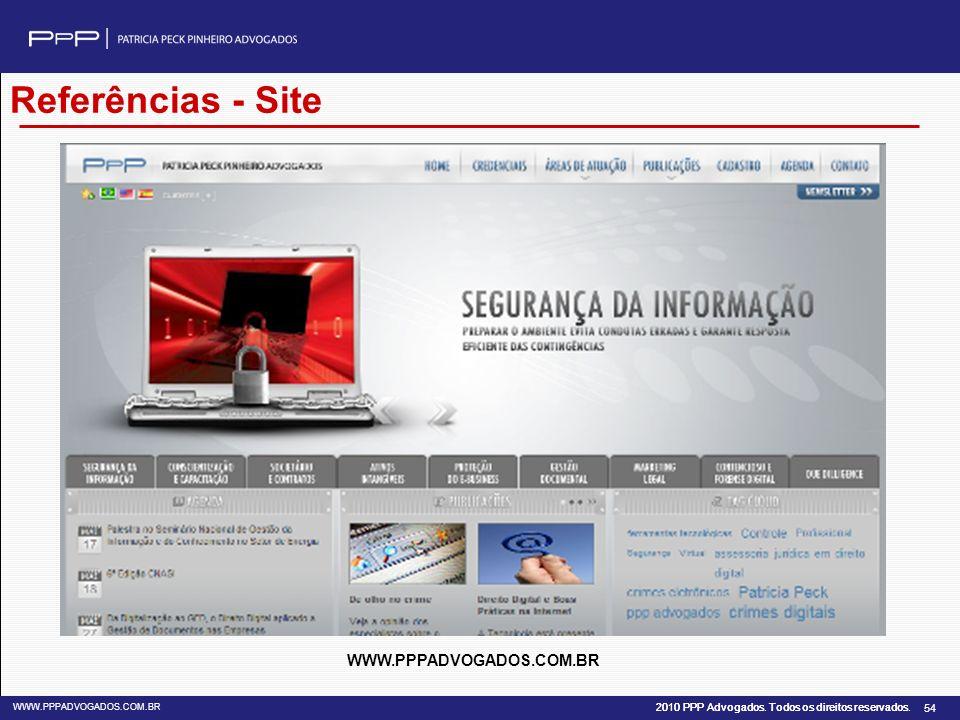 2010 PPP Advogados. Todos os direitos reservados. WWW.PPPADVOGADOS.COM.BR 54 Referências - Site WWW.PPPADVOGADOS.COM.BR