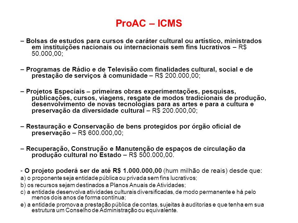 ProAC – ICMS – Bolsas de estudos para cursos de caráter cultural ou artístico, ministrados em instituições nacionais ou internacionais sem fins lucrat