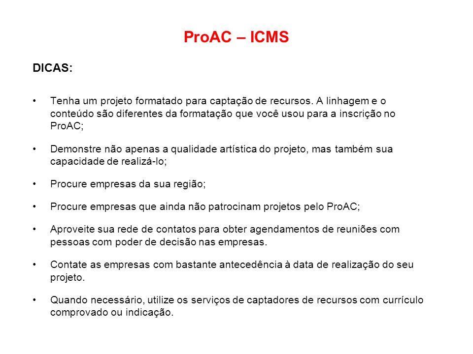 ProAC – ICMS DICAS: Tenha um projeto formatado para captação de recursos. A linhagem e o conteúdo são diferentes da formatação que você usou para a in