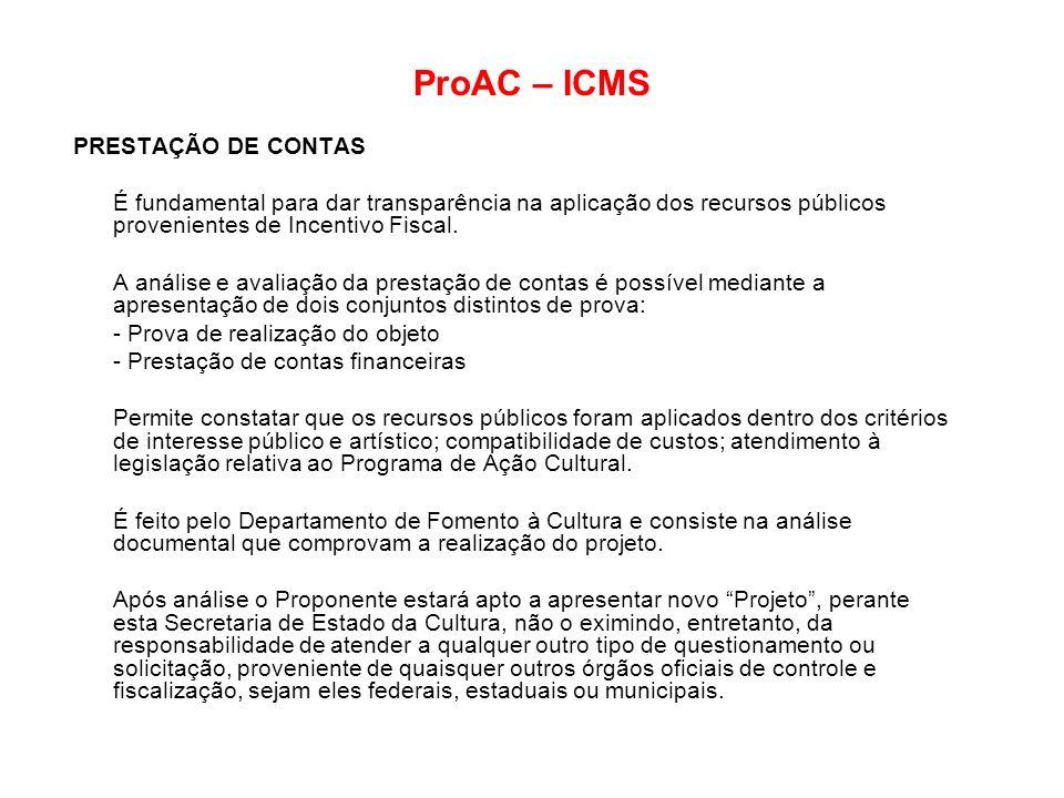 ProAC – ICMS PRESTAÇÃO DE CONTAS É fundamental para dar transparência na aplicação dos recursos públicos provenientes de Incentivo Fiscal. A análise e