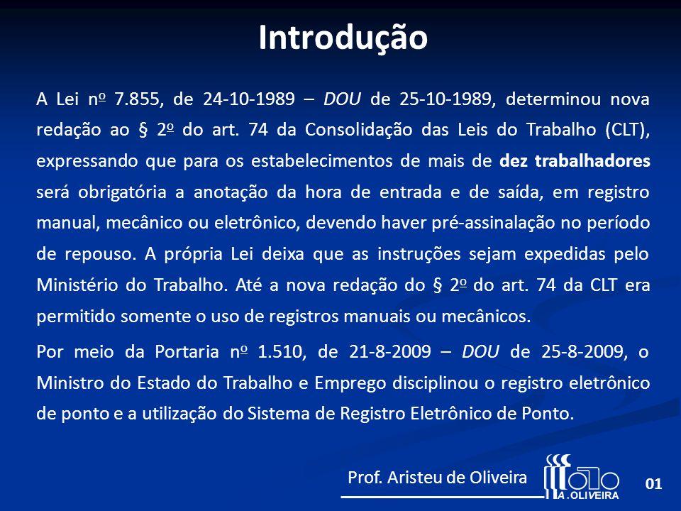 Introdução 01 A Lei n o 7.855, de 24-10-1989 – DOU de 25-10-1989, determinou nova redação ao § 2 o do art. 74 da Consolidação das Leis do Trabalho (CL