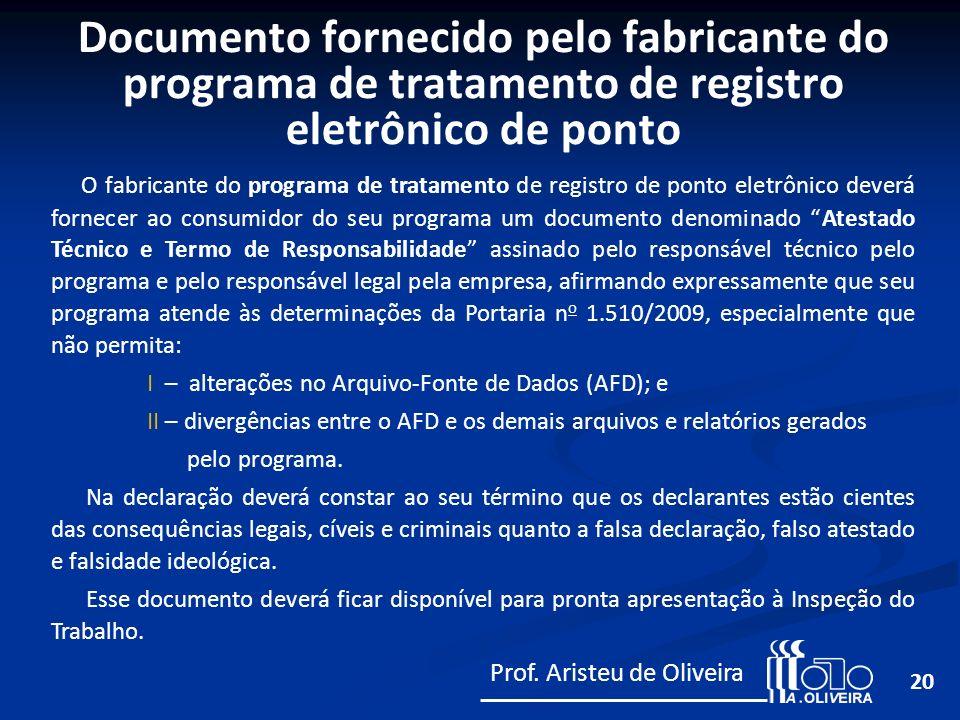 20 O fabricante do programa de tratamento de registro de ponto eletrônico deverá fornecer ao consumidor do seu programa um documento denominado Atesta