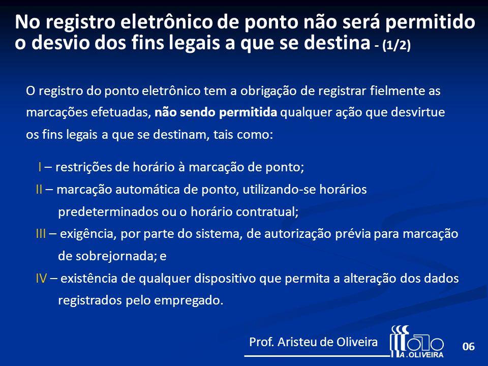 17 O fabricante do Registrador Eletrônico de Ponto deve se cadastrar junto ao MTE, e solicitar registro de cada um dos modelos de Registrador Eletrônico de Ponto que produzir.