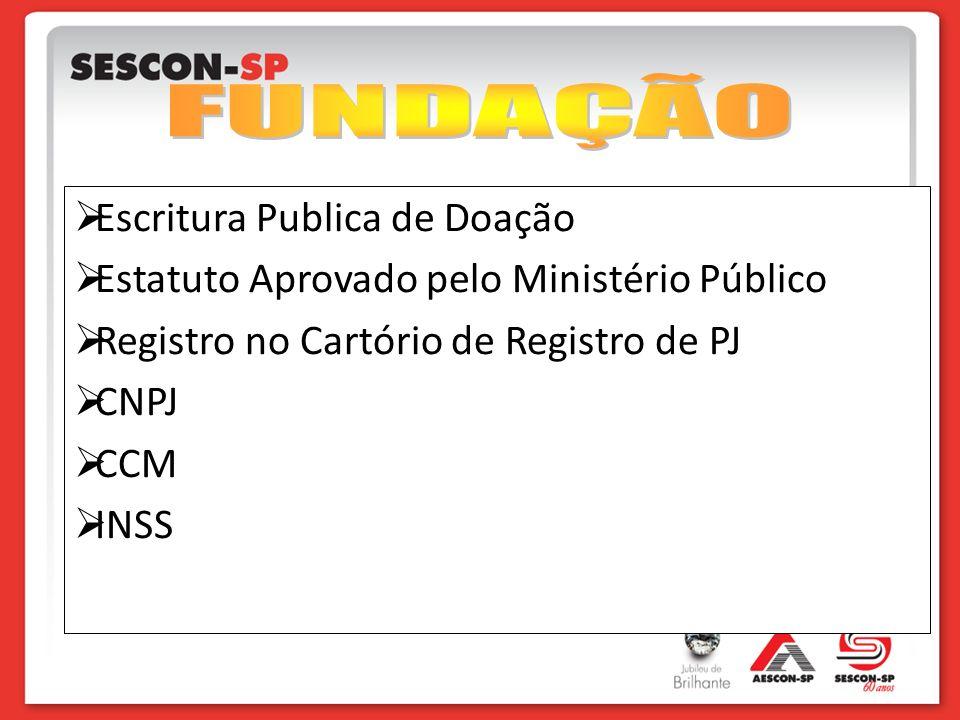 Escritura Publica de Doação Estatuto Aprovado pelo Ministério Público Registro no Cartório de Registro de PJ CNPJ CCM INSS