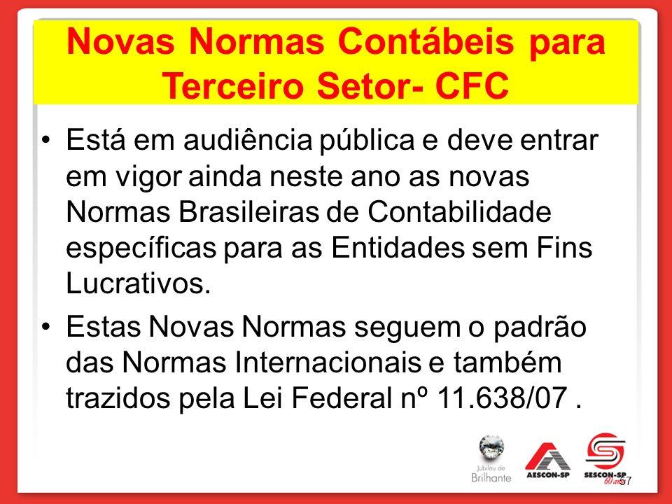 Novas Normas Contábeis para Terceiro Setor- CFC Está em audiência pública e deve entrar em vigor ainda neste ano as novas Normas Brasileiras de Contab