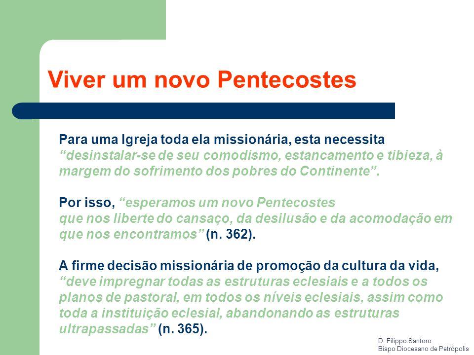Viver um novo Pentecostes Para uma Igreja toda ela missionária, esta necessita desinstalar-se de seu comodismo, estancamento e tibieza, à margem do so