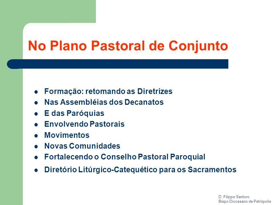 No Plano Pastoral de Conjunto Formação: retomando as Diretrizes Nas Assembléias dos Decanatos E das Paróquias Envolvendo Pastorais Movimentos Novas Co