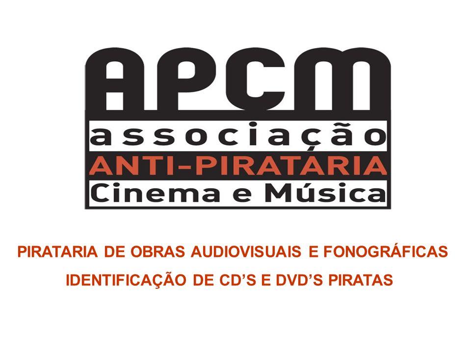PIRATARIA DE OBRAS AUDIOVISUAIS E FONOGRÁFICAS IDENTIFICAÇÃO DE CDS E DVDS PIRATAS