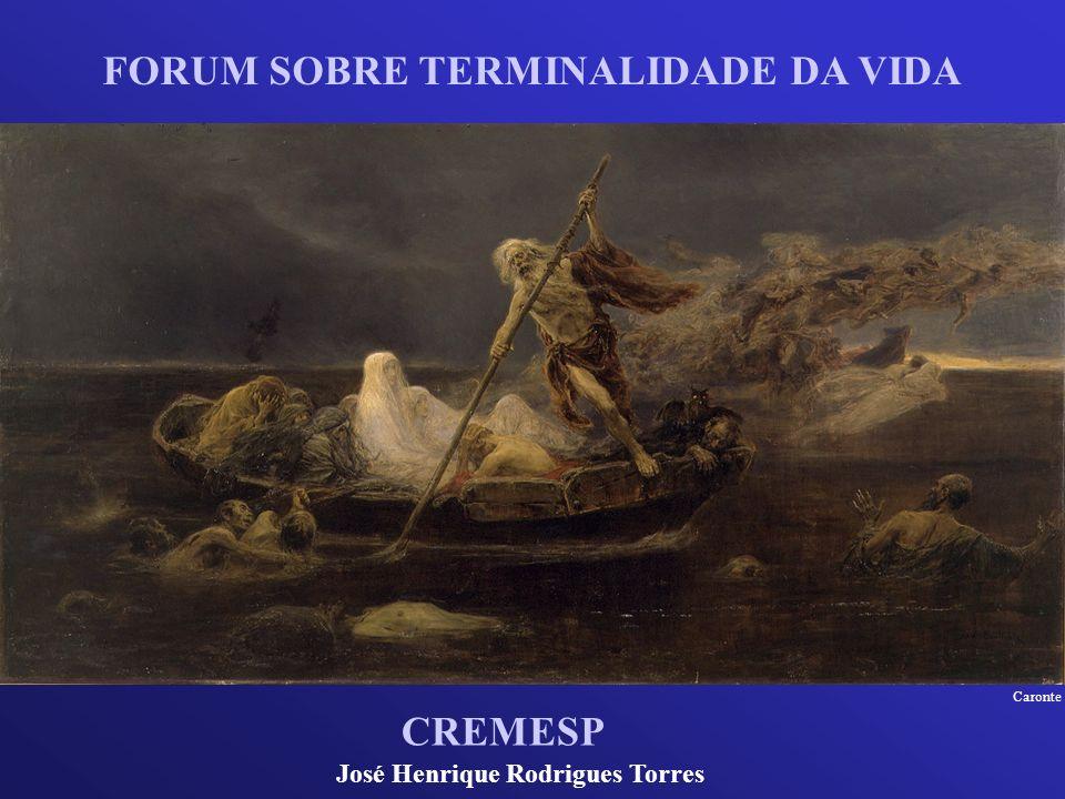 Caronte FORUM SOBRE TERMINALIDADE DA VIDA José Henrique Rodrigues Torres CREMESP