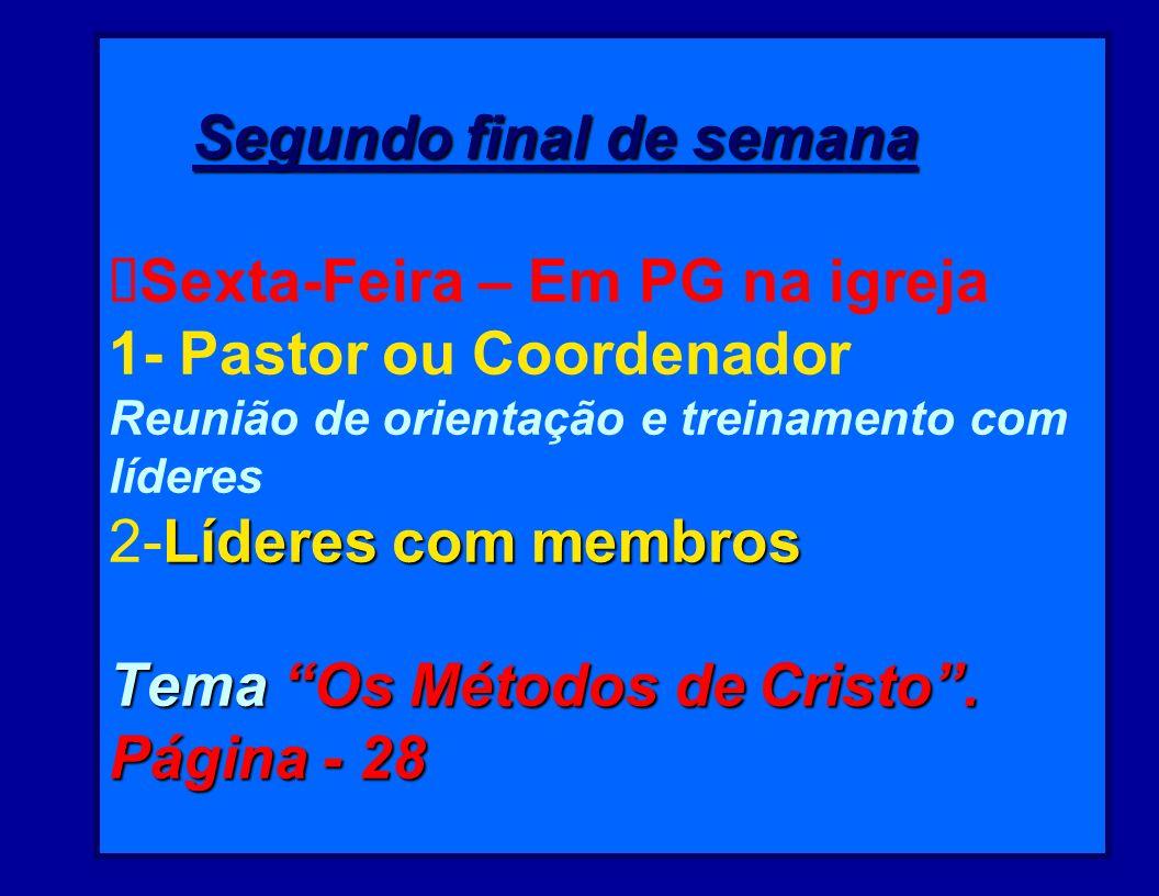Quarta Tema Atividade O método de evangelismo 2- Definirá os alvos Quarta – No Pequeno Grupo Tema Recebendo a Chuva Serôdia pág -24 Atividade - O líde