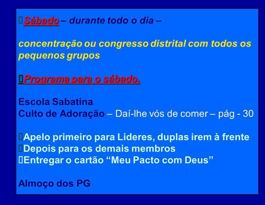 Segundo final de semana Líderes com membros TemaOs Métodos de Cristo. Página - 28 Segundo final de semana Sexta-Feira – Em PG na igreja 1- Pastor ou C