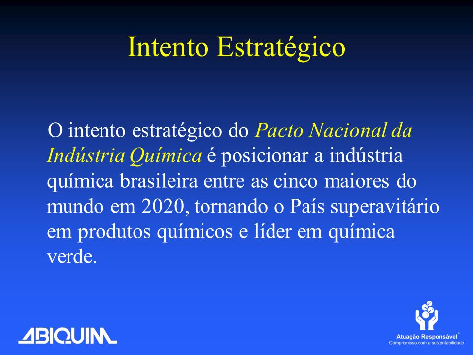 O intento estratégico do Pacto Nacional da Indústria Química é posicionar a indústria química brasileira entre as cinco maiores do mundo em 2020, torn