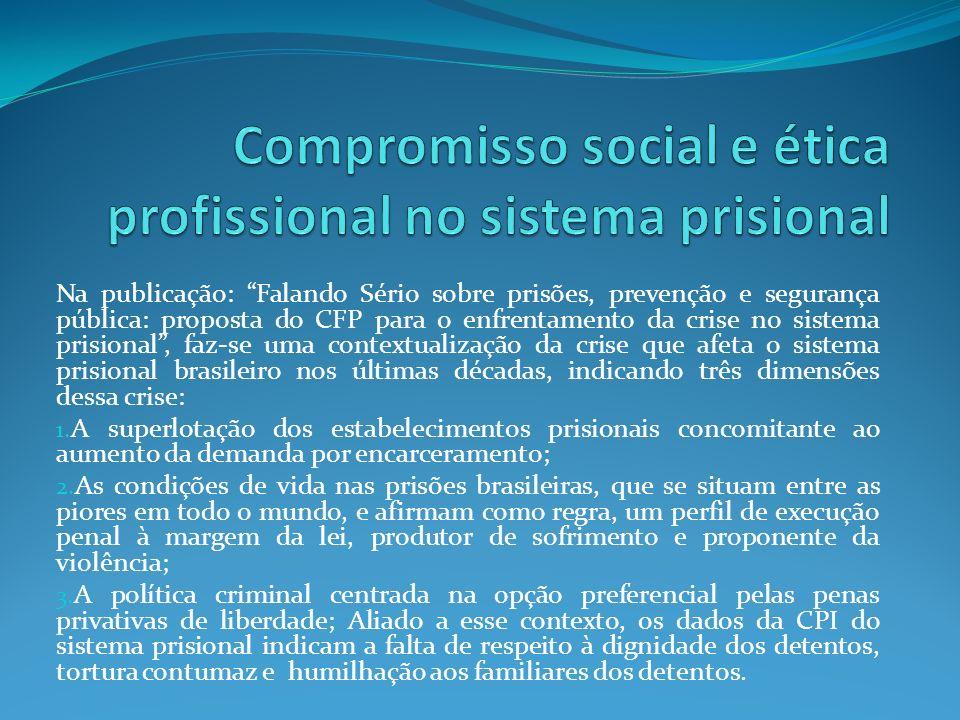 Na publicação: Falando Sério sobre prisões, prevenção e segurança pública: proposta do CFP para o enfrentamento da crise no sistema prisional, faz-se