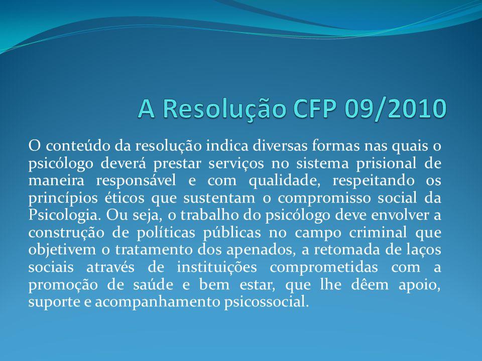 O conteúdo da resolução indica diversas formas nas quais o psicólogo deverá prestar serviços no sistema prisional de maneira responsável e com qualida
