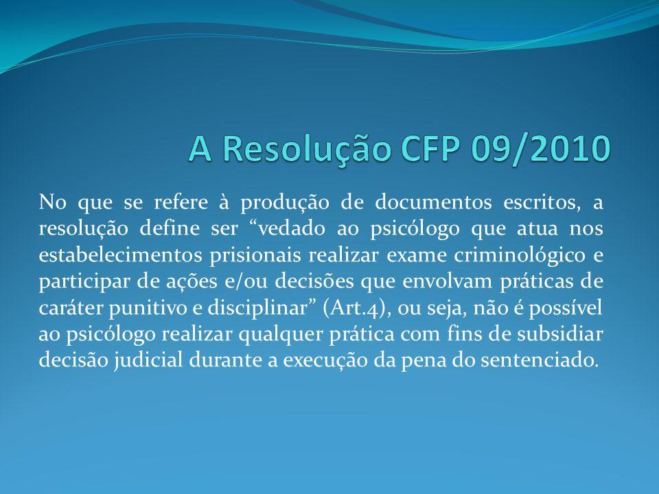 No que se refere à produção de documentos escritos, a resolução define ser vedado ao psicólogo que atua nos estabelecimentos prisionais realizar exame