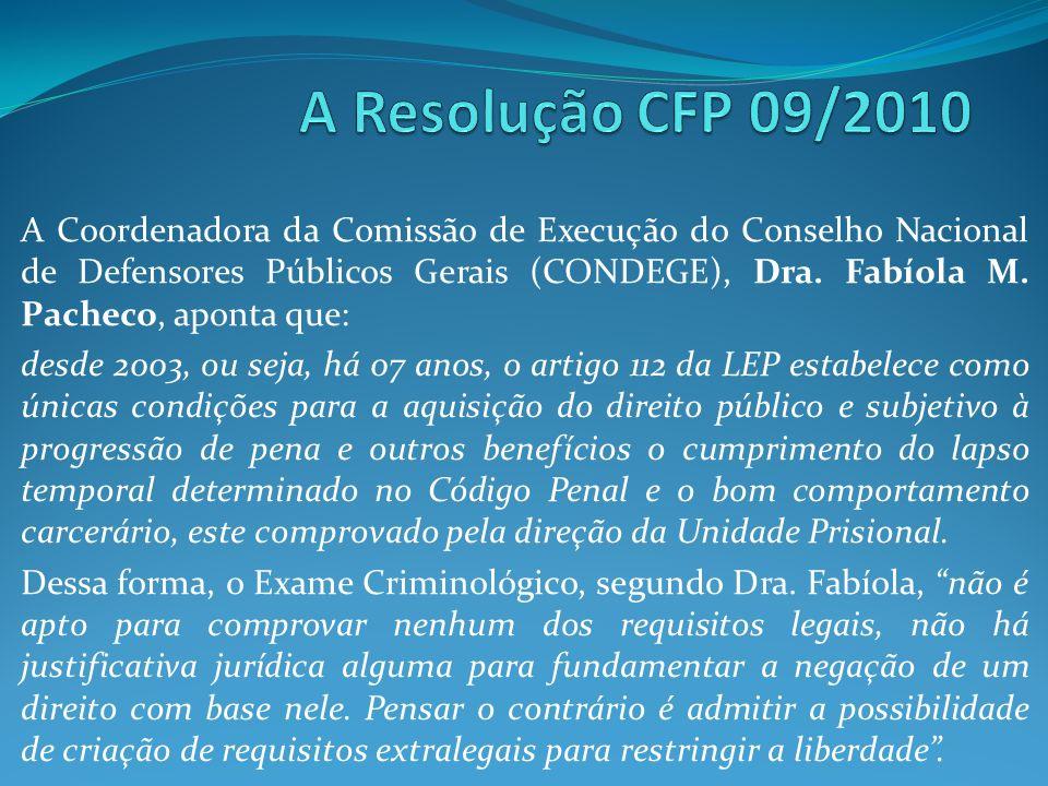 A Coordenadora da Comissão de Execução do Conselho Nacional de Defensores Públicos Gerais (CONDEGE), Dra. Fabíola M. Pacheco, aponta que: desde 2003,