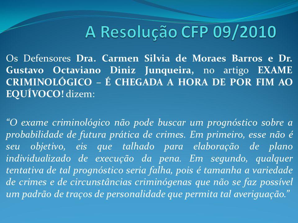 Os Defensores Dra. Carmen Silvia de Moraes Barros e Dr. Gustavo Octaviano Diniz Junqueira, no artigo EXAME CRIMINOLÓGICO – É CHEGADA A HORA DE POR FIM