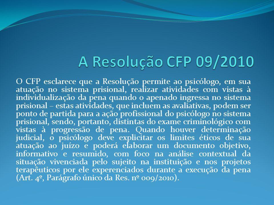 O CFP esclarece que a Resolução permite ao psicólogo, em sua atuação no sistema prisional, realizar atividades com vistas à individualização da pena q