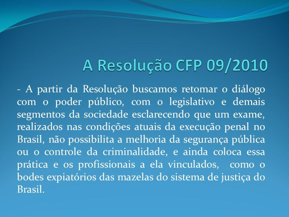 - A partir da Resolução buscamos retomar o diálogo com o poder público, com o legislativo e demais segmentos da sociedade esclarecendo que um exame, r