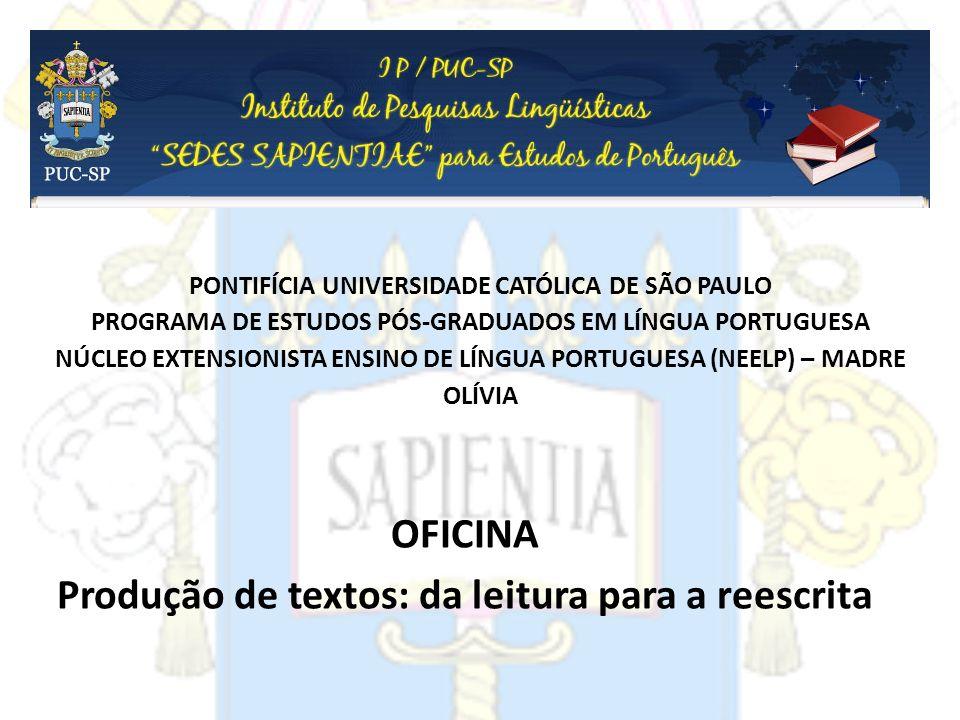 PONTIFÍCIA UNIVERSIDADE CATÓLICA DE SÃO PAULO PROGRAMA DE ESTUDOS PÓS-GRADUADOS EM LÍNGUA PORTUGUESA NÚCLEO EXTENSIONISTA ENSINO DE LÍNGUA PORTUGUESA