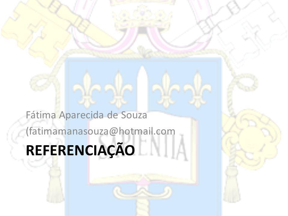 REFERENCIAÇÃO Fátima Aparecida de Souza (fatimamanasouza@hotmail.com