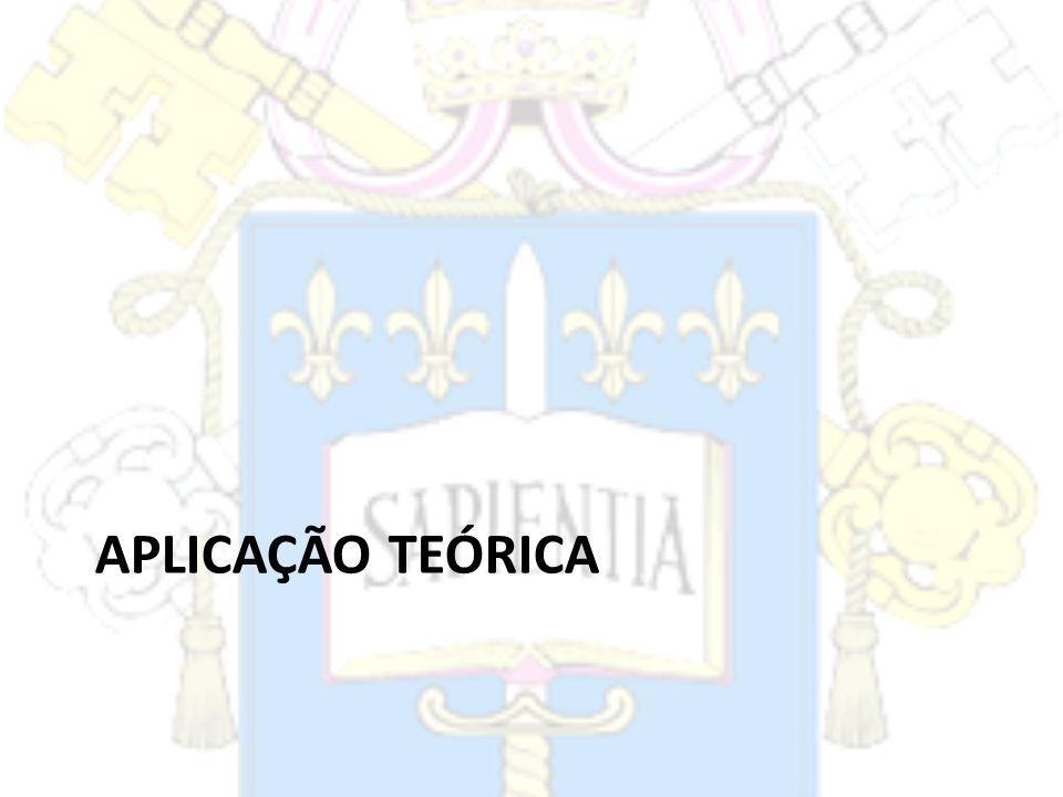 APLICAÇÃO TEÓRICA