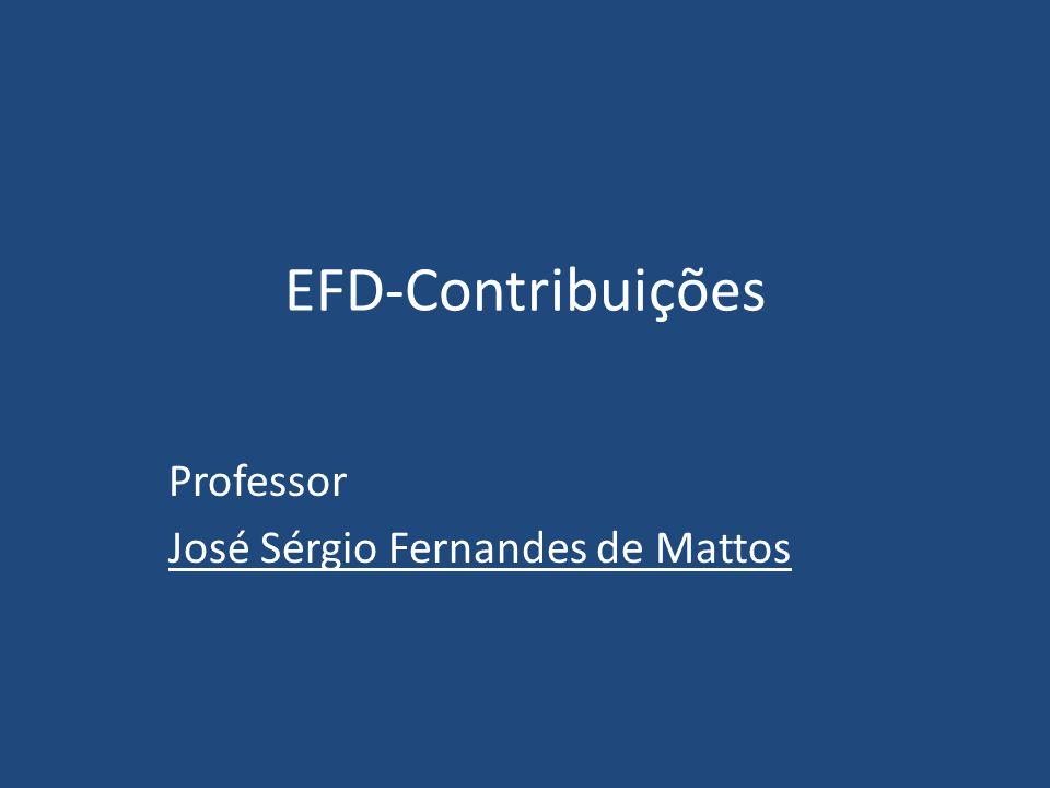 EFD-Contribuições Professor José Sérgio Fernandes de Mattos