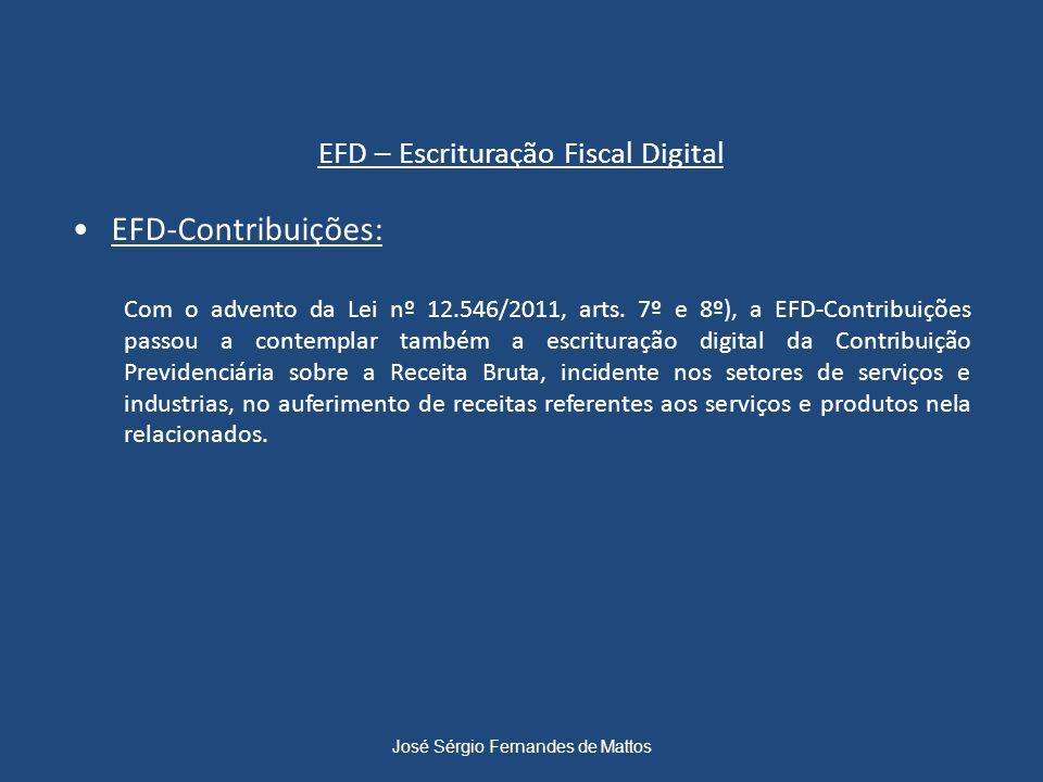 EFD – Escrituração Fiscal Digital EFD-Contribuições: Com o advento da Lei nº 12.546/2011, arts. 7º e 8º), a EFD-Contribuições passou a contemplar tamb