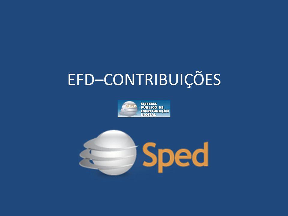 Escrituração Fiscal Digital Introdução: 1.Instrução Normativa RFB 1.052/2010 – Instituiu a EFD – Pis e Cofins.
